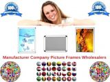 Manufacturer Company Picture Frames Wholesalers
