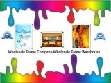 Wholesale Frame Company-Wholesale Frame Warehouse